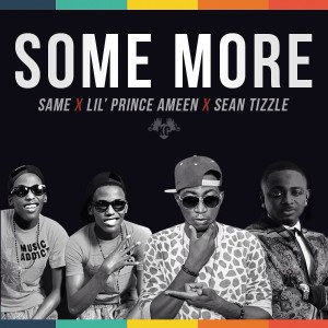 Lil-Prince-Ameen-Some-More-ft.-SeanTizzle-SAME.