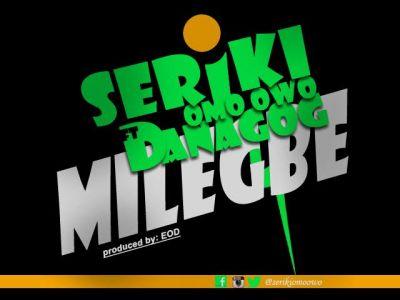Seriki-Danagog-Mi-Le-Gbe