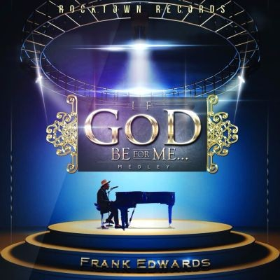Frank-Edwards-If-God-Be-For-Me...-ART