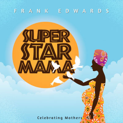 Superstar-Mama-Frank-Edwards
