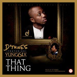 DTunes-That-Thing-ft.-Yung6ix-ART-720x720