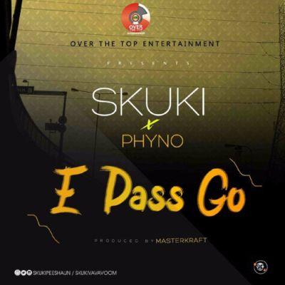 Skuki-ft.-Phyno-E-Pass-Go-prod.-Masterkraft