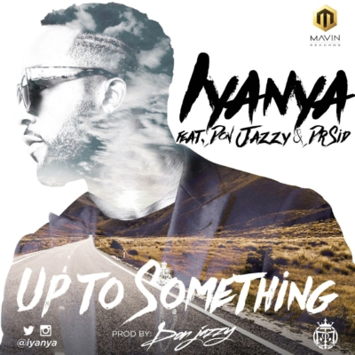 download audio iyanya up 2 something ft don jazzy dr sid