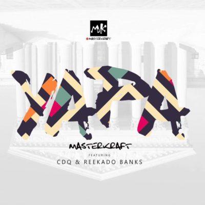 Masterkraft Yapa ft. CDQ & Reekado Banks