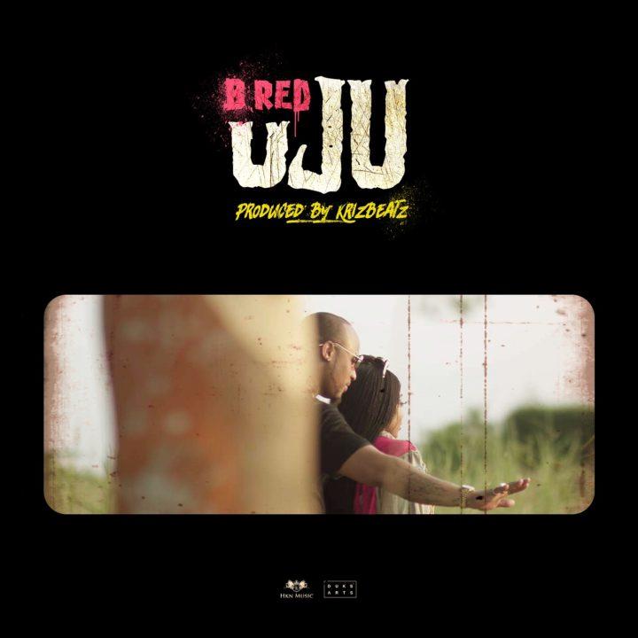 B-Red – Uju (Prod. by KrizBeatz)