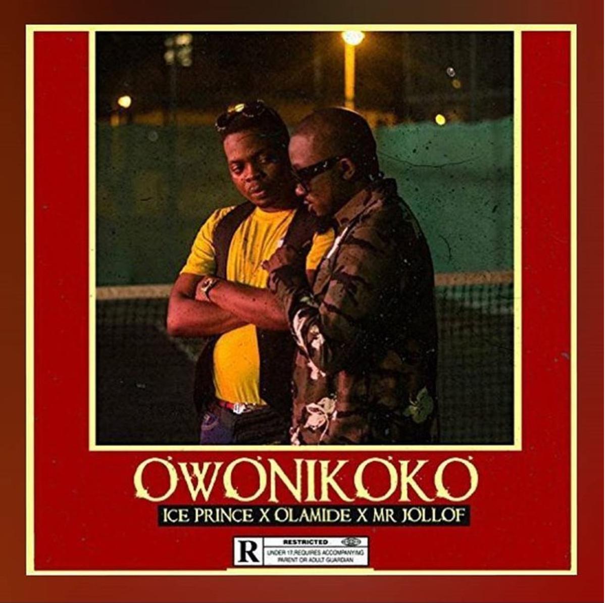 Ice Prince ft Olamide x Mr Jollof - Owonikoko