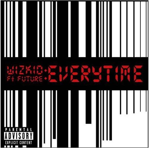 Wizkid ft Future - Everytime