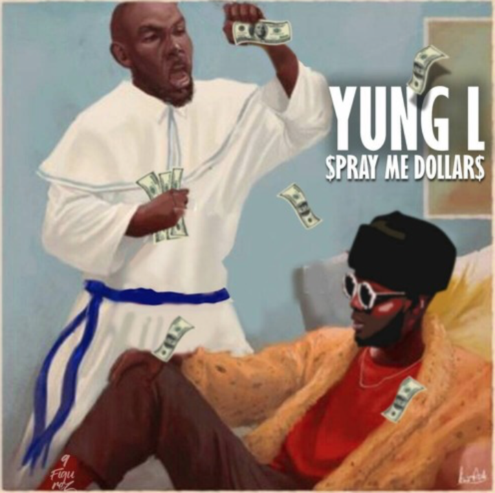 Yung L – Spray Me Dollars