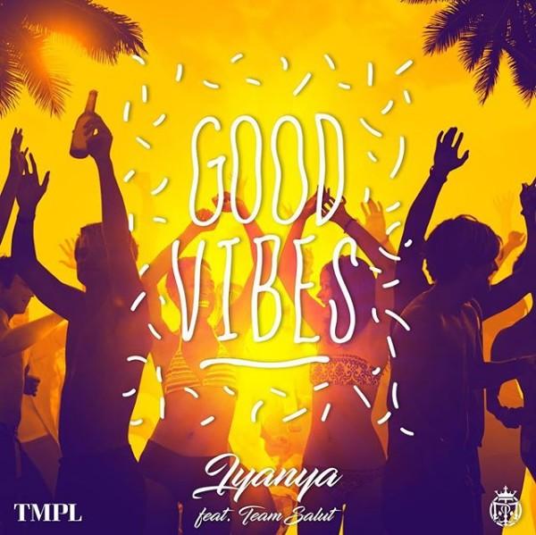 Iyanya – Good Vibes Ft. Team Salut