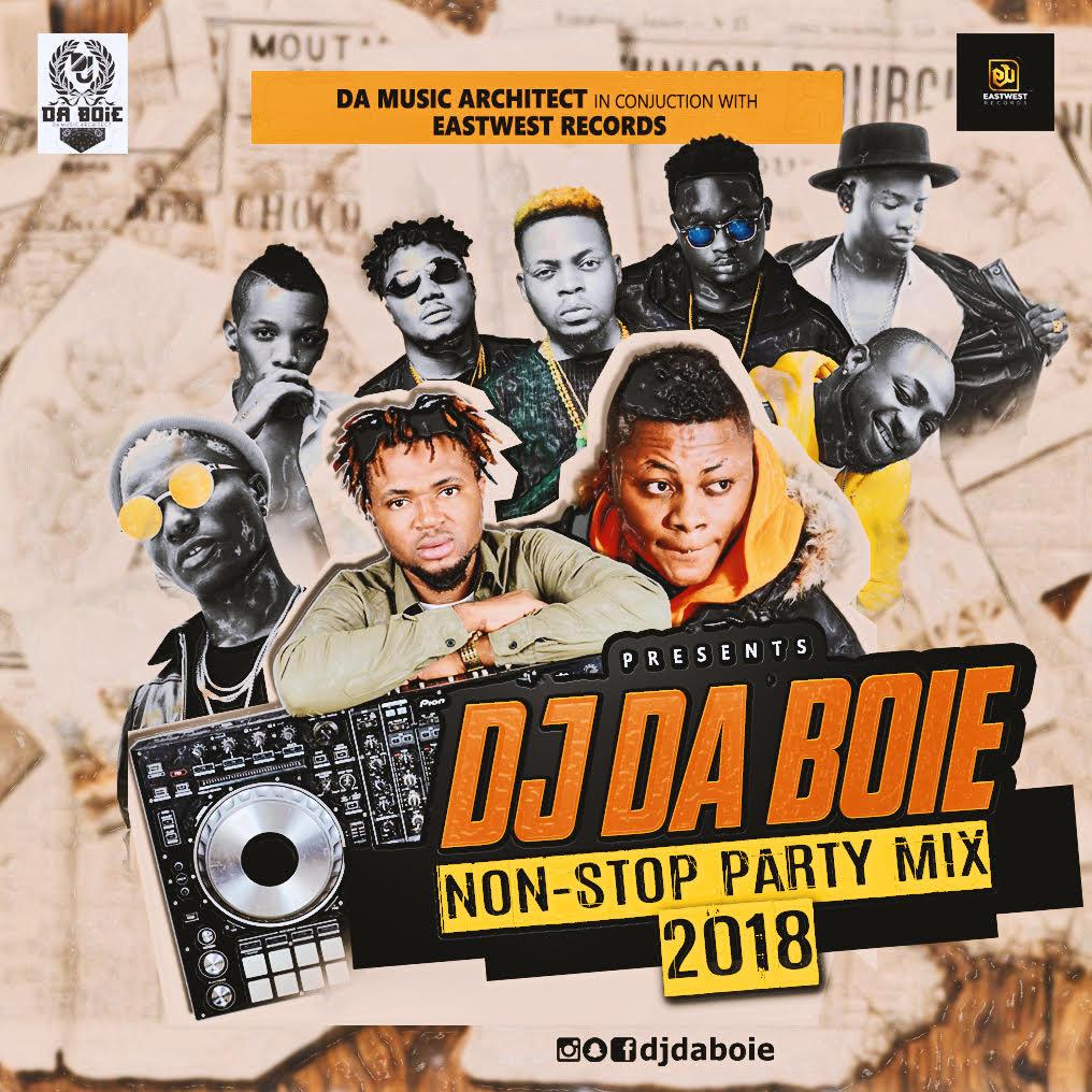 MIXTAPE: DJ DABOIE - Naija Non Stop Party Mix 2018