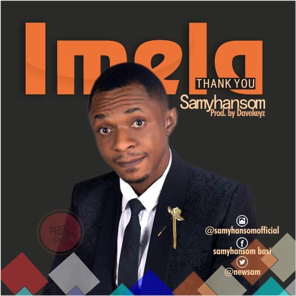 GOSPEL MUSIC: Samyhansom - Imela