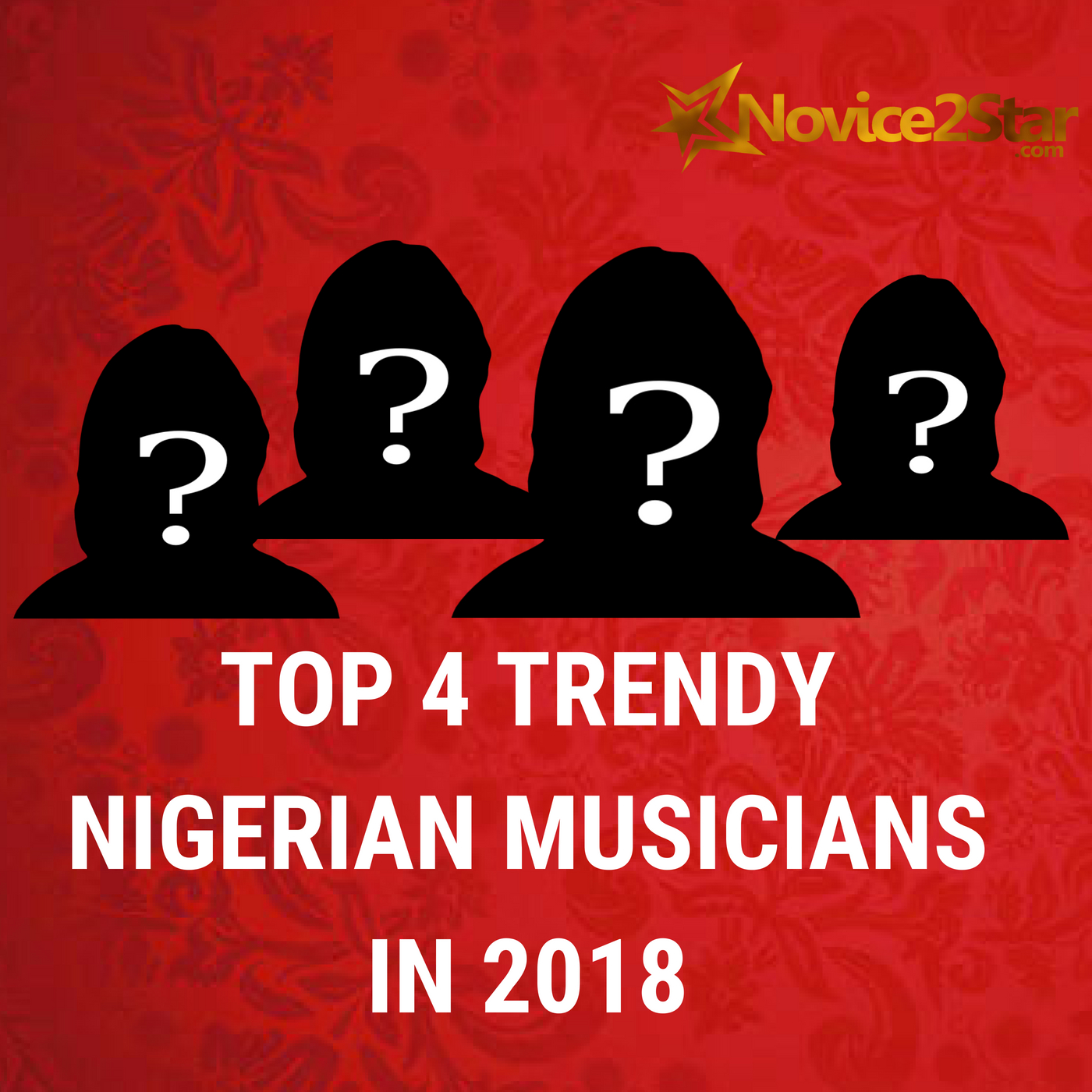Top 4 Trendy Nigerian Musicians In 2018