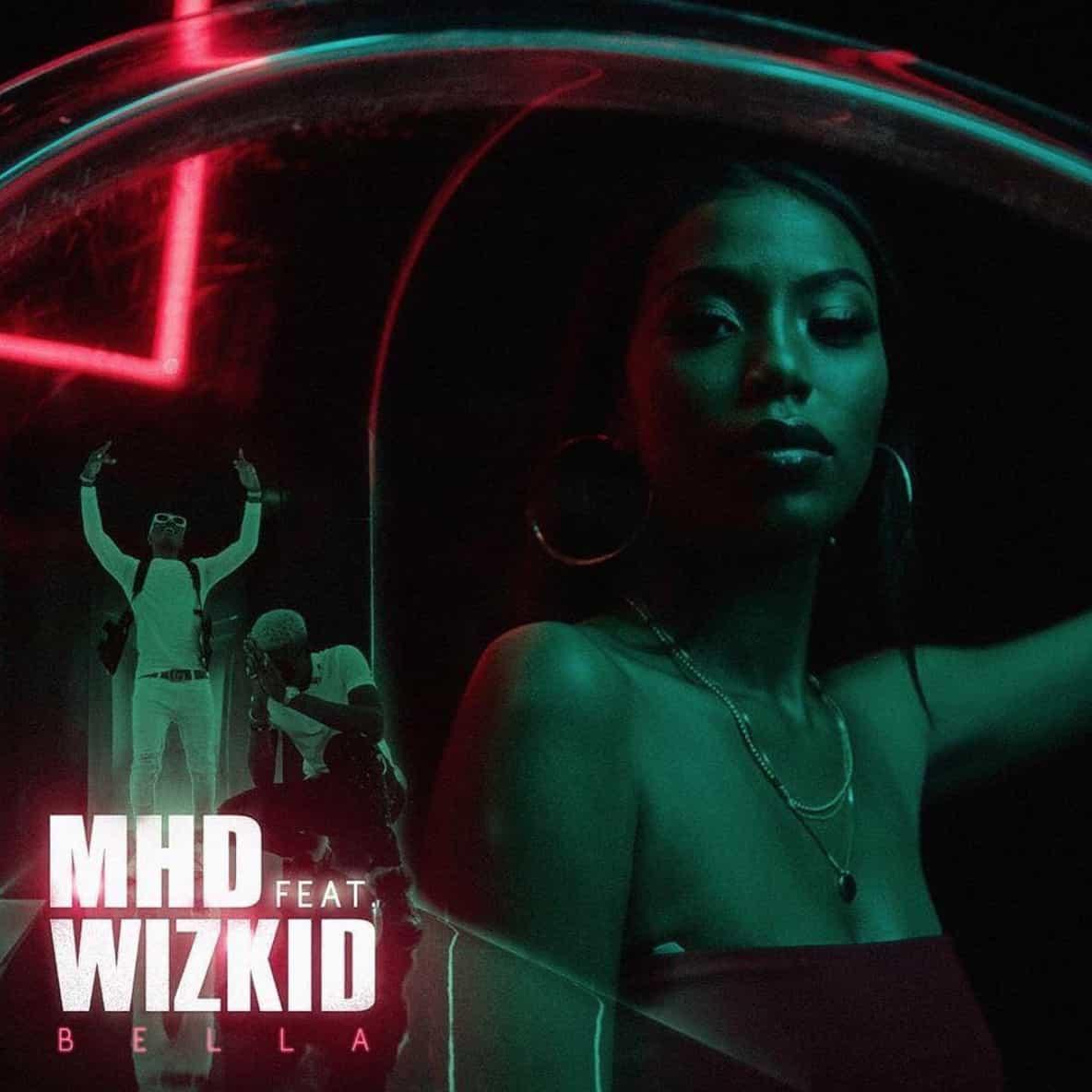 MHD ft Wizkid - Bella
