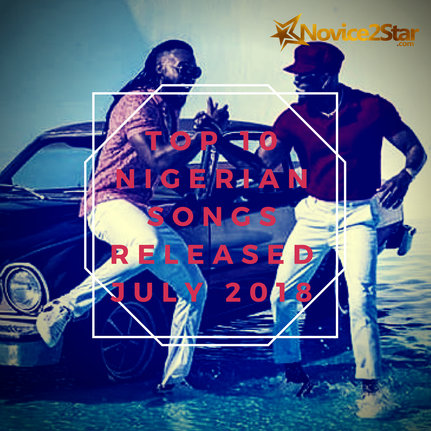 Top 10 Nigerian Songs Released July 2018
