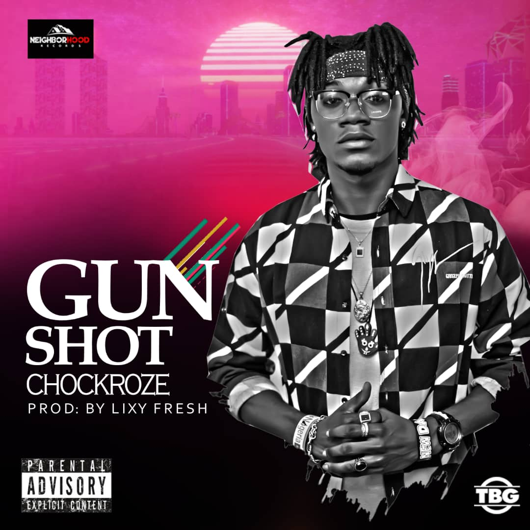 Neighborhood Records Presents: Chock Roze - 'Gun Shot'