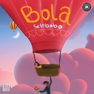 Selebobo – 'Bola'