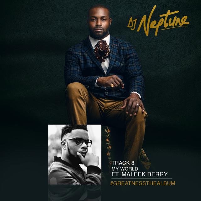 DJ Neptune ft Maleek Berry - My World