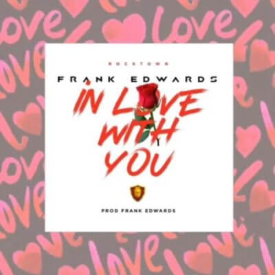 GOSPEL: Frank Edwards – In Love With You