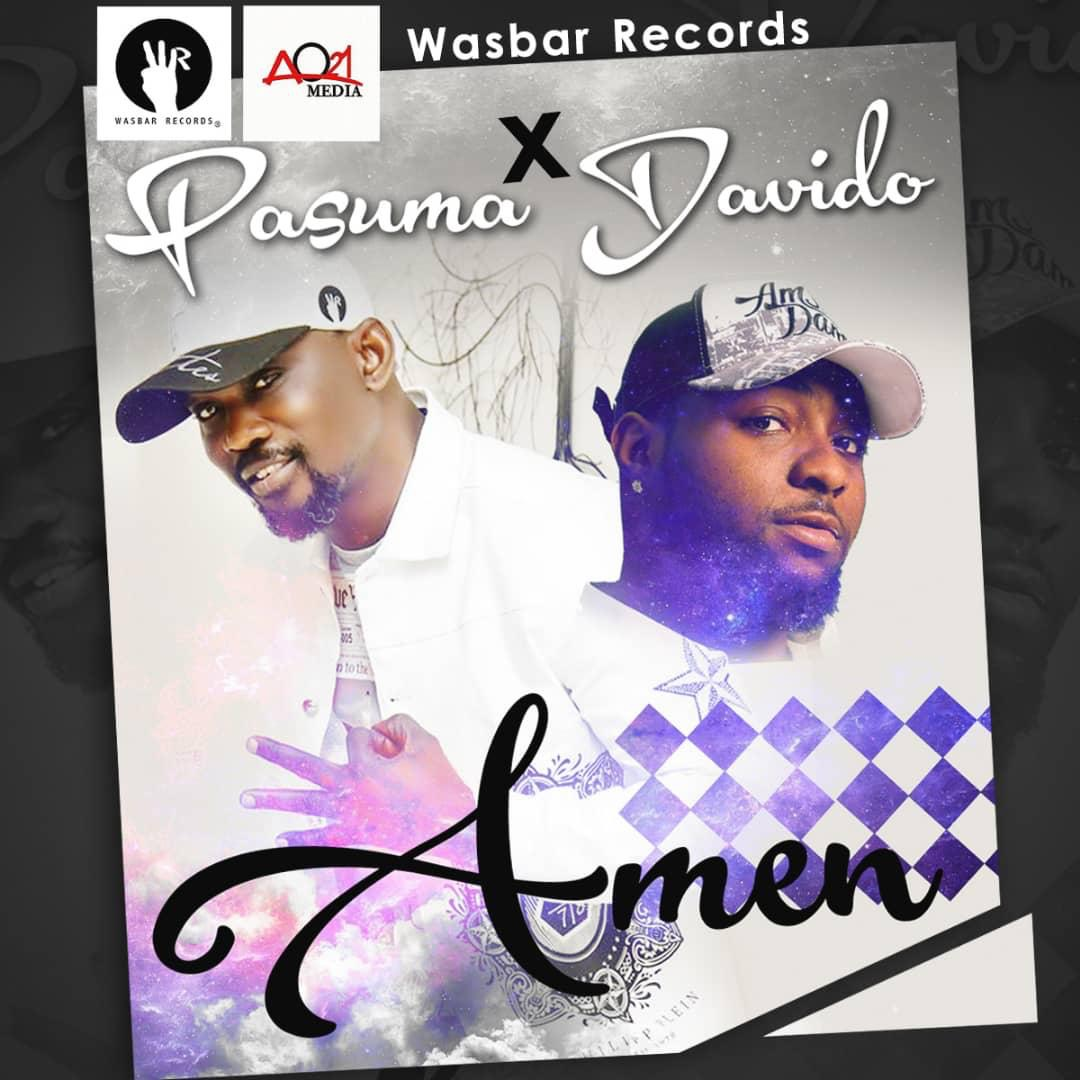 NEW MUSIC] Pasuma ft. Davido – Amen [Audio] - Novice2STAR