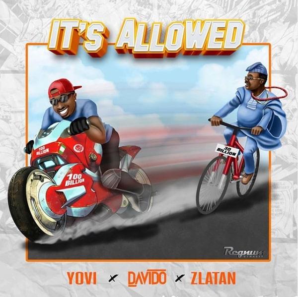 Yovi X Davido X Zlatan – It's Allowed [MP3]