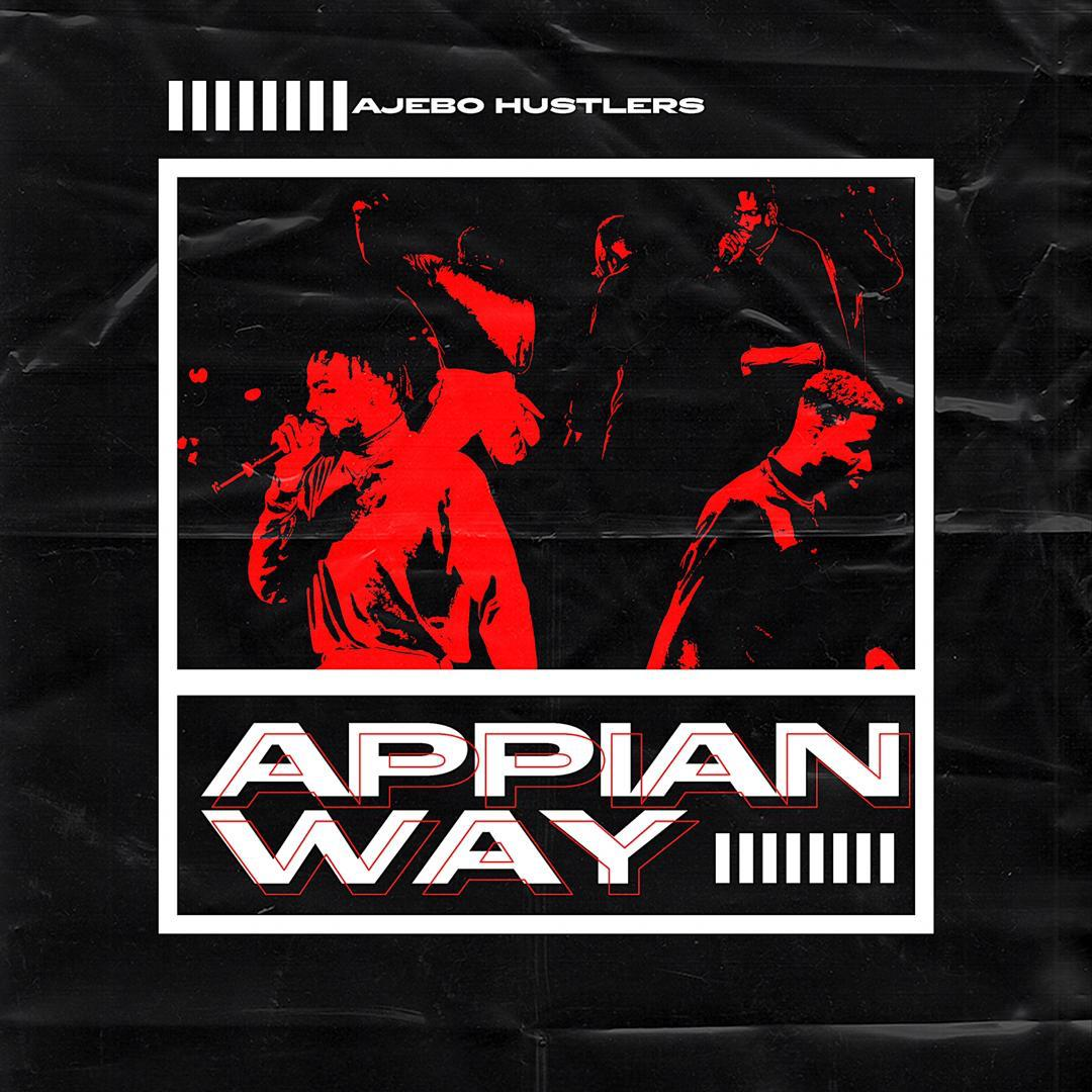 "Ajebo Hustlers – ""Appian Way"""