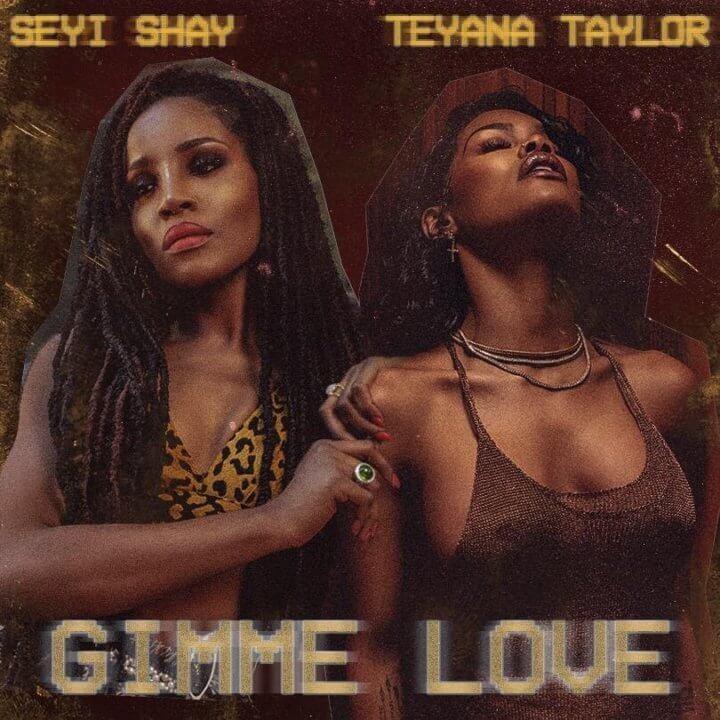 Seyi Shay – Gimme Love (Remix) ft. Teyana Taylor [MP3]
