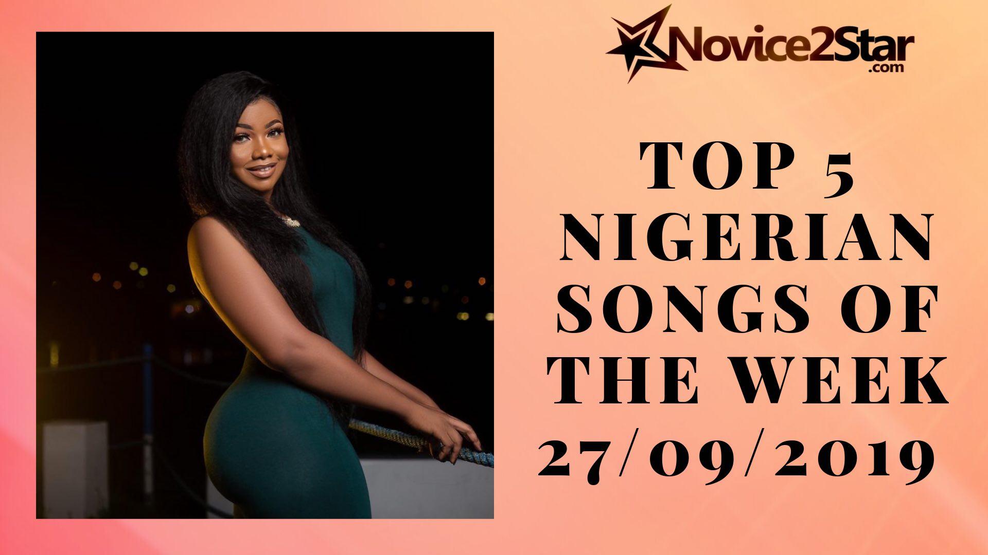 Top 5 Nigerian Songs Of The Week – September 27 2019 Chart