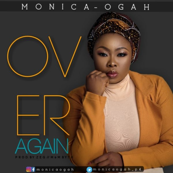 "Monica Ogah - ""Over Again"""