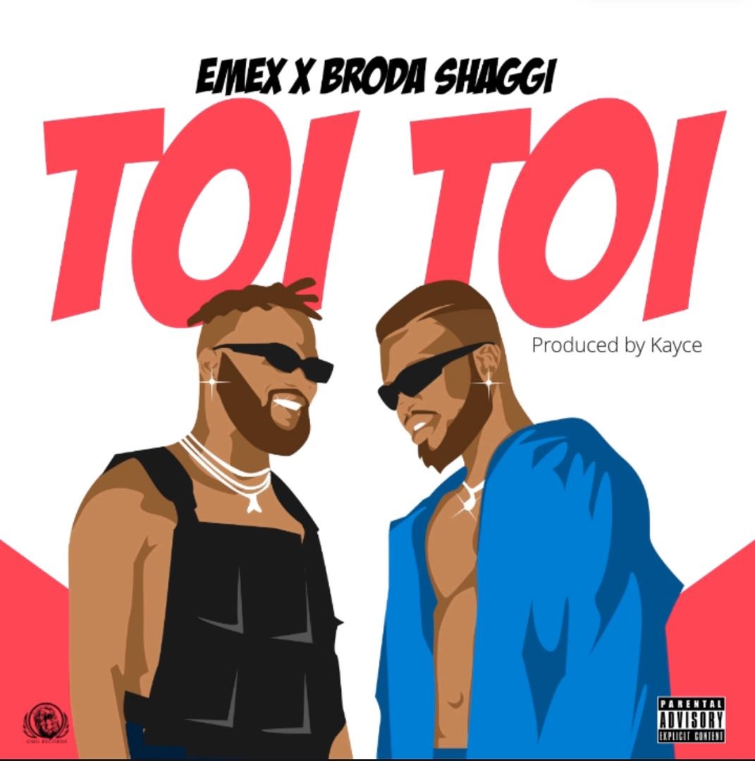 "EMEX ft Broda Shaggi - Toi Toi"" [Audio + Video]"