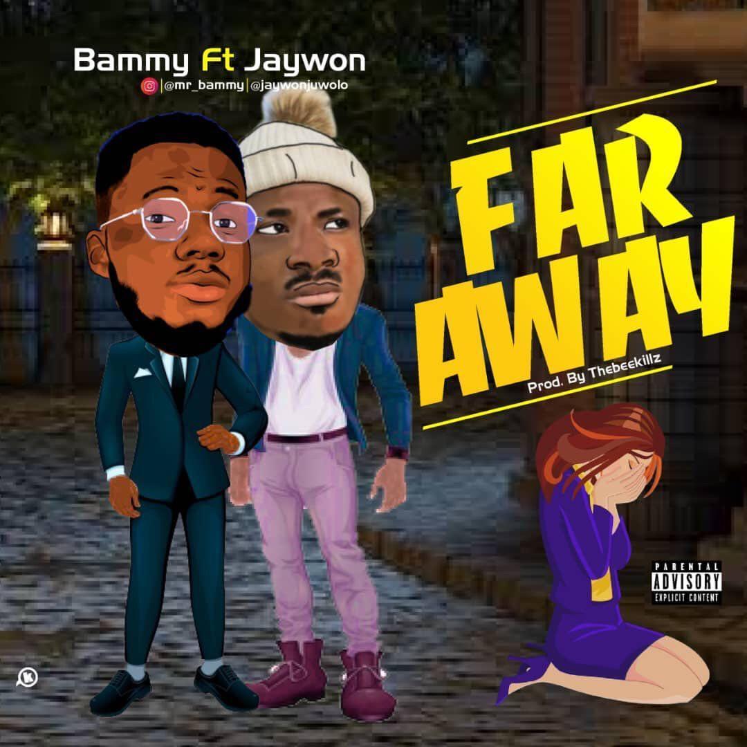 Bammy ft. Jaywon - Far Away