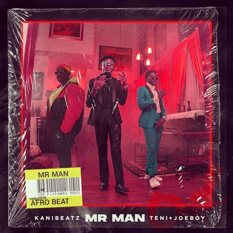 KaniBeatz ft. Teni & Joeboy – Mr Man