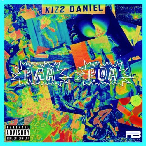 "LYRICS: Kizz Daniel – ""Pah Poh"" Lyrics"
