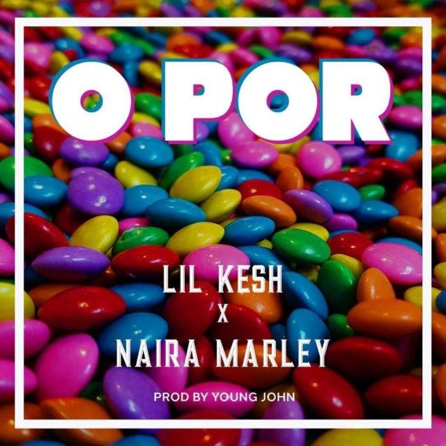 "INSTRUMENTAL: Lil Kesh ft Naira Marley – ""O Por"" (Instrumental)"