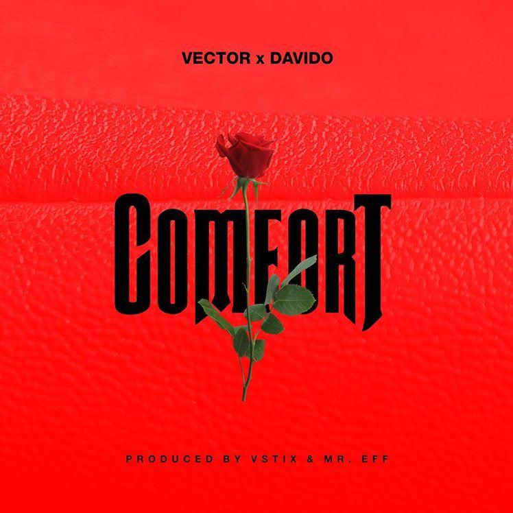 """Vector x Davido - """"Comfort"""" Drops Soon !!!"""