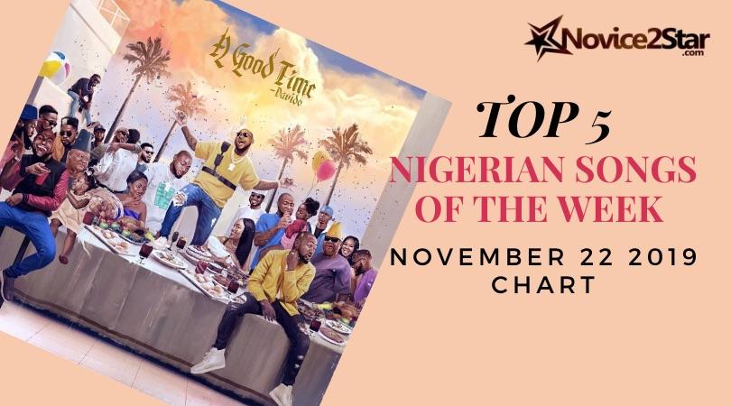 Top 5 Nigerian Songs Of The Week – November 22 2019 Chart