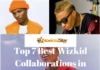 Top 7 Best Wizkid Collaborations in 2019