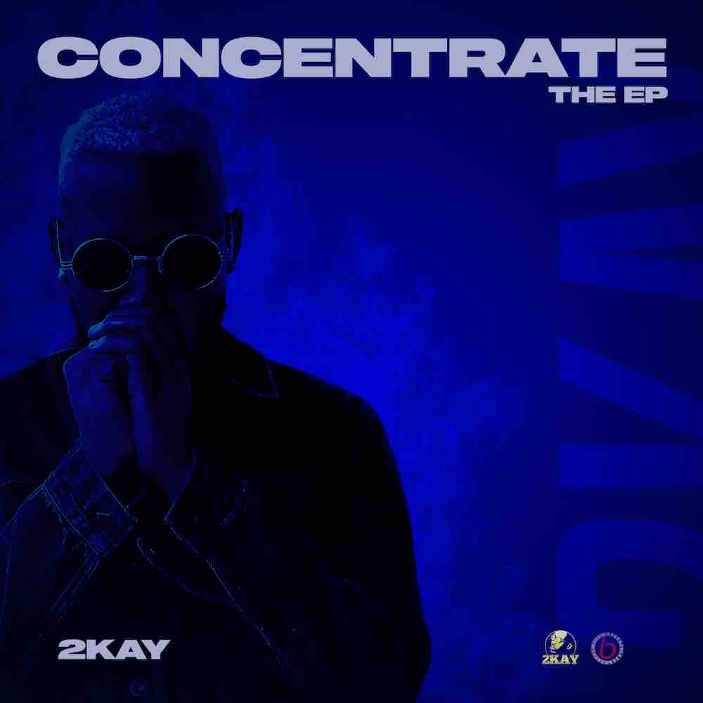 """Mr 2kay Drops New Song """"Concentrate"""" + """"Concentrate EP"""""""