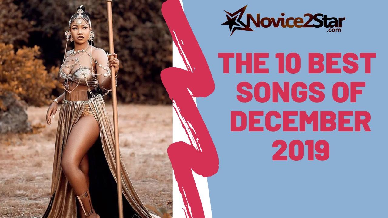 The 10 Best Nigerian Songs Of December 2019