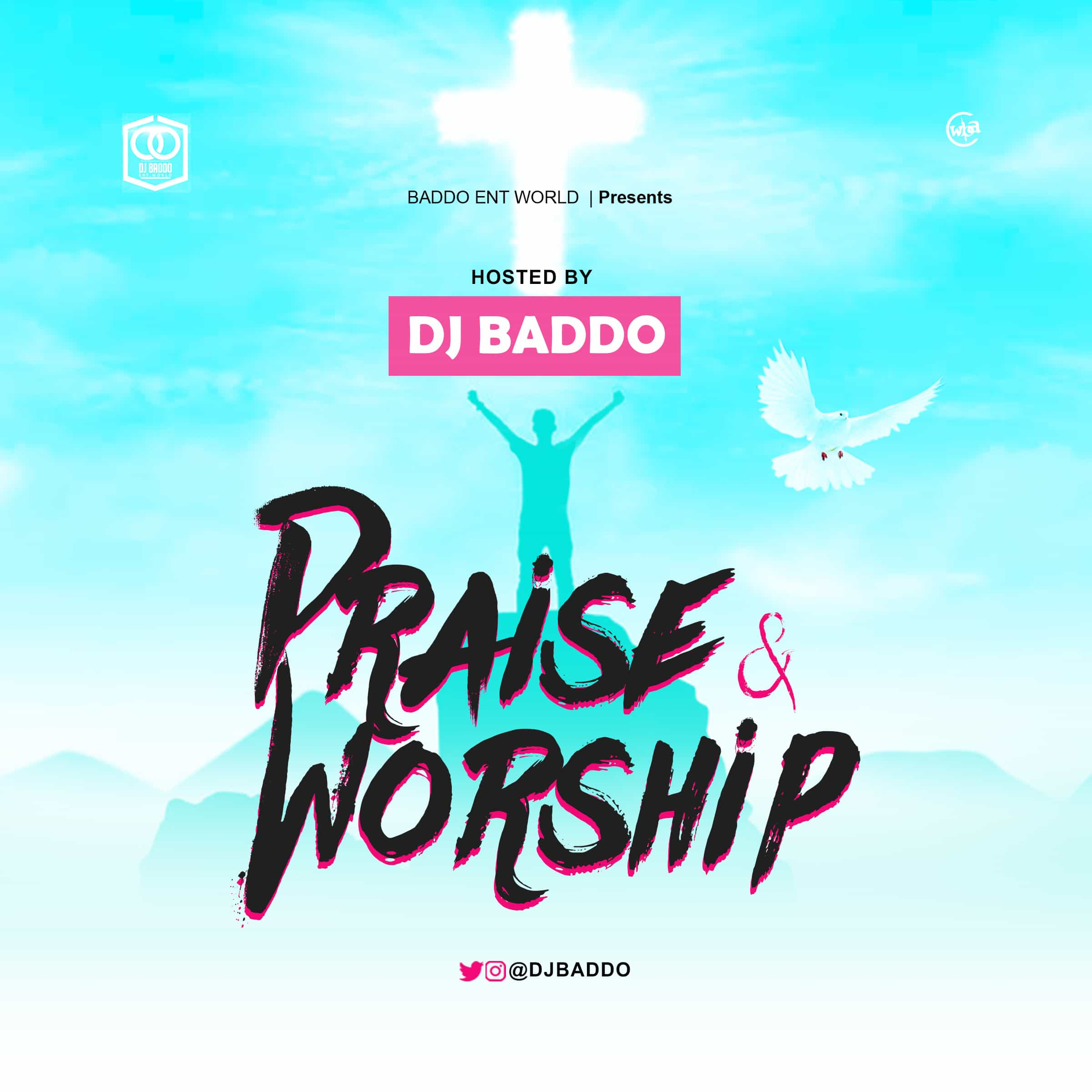 MIXTAPE: DJ Baddo Praise & Worship Mix