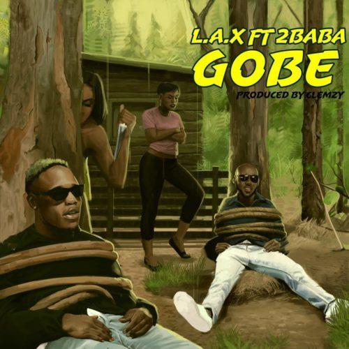 L.A.X ft 2Baba Gobe