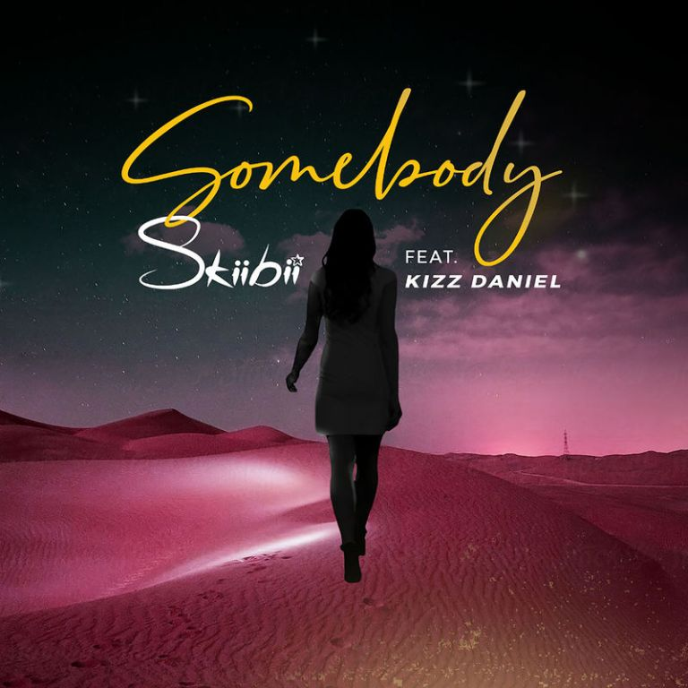 "Skiibii ft. Kizz Daniel – ""Somebody"