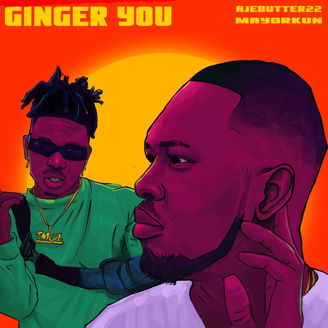"""Ajebutter 22 ft Mayorkun – """"Ginger You"""""""