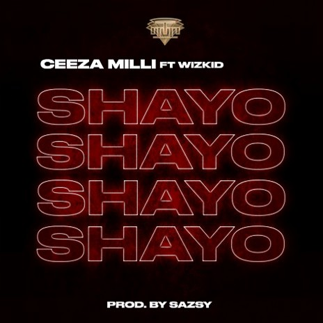 Ceeza Milli ft Wizkid Shayo