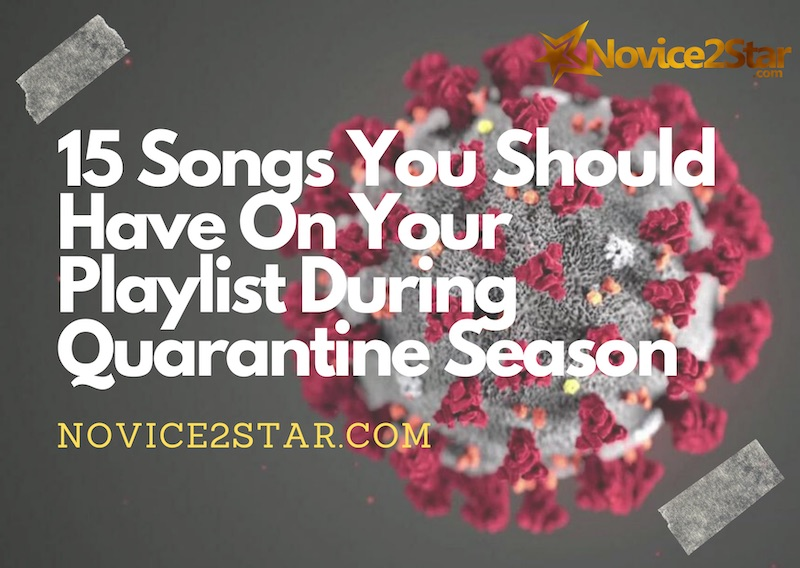 15 Songs You Should Have On Your Playlist During Quarantine