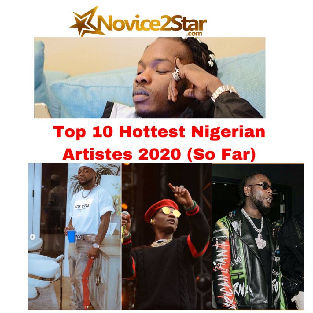 Top 10 Hottest Nigerian Artistes in 2020 (So Far)