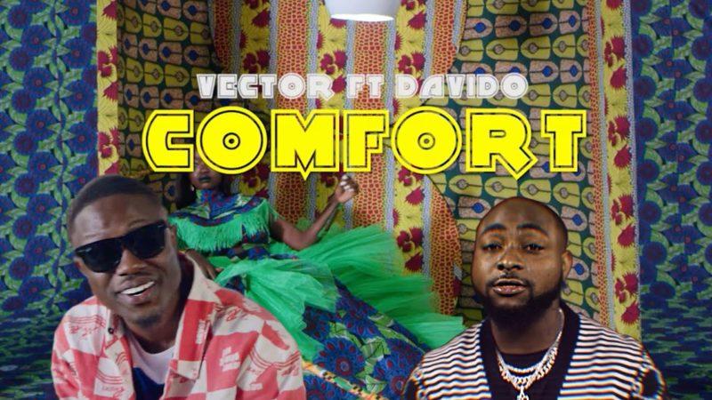 Vector ft. Davido Comfort video
