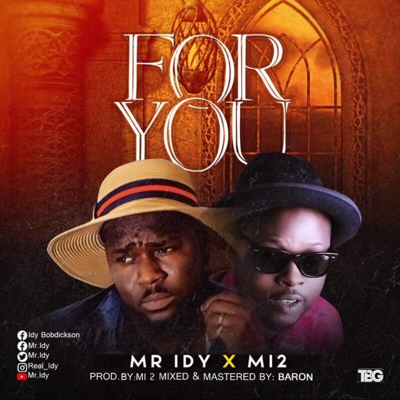 Mr. IDY x Mi2 For You