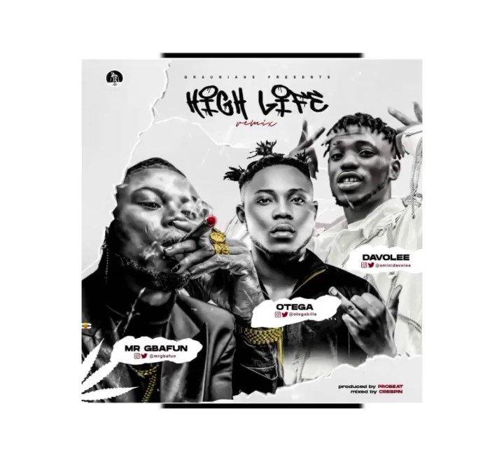 Mr Gbafun High Life (Remix) Feat. Otega & Davolee