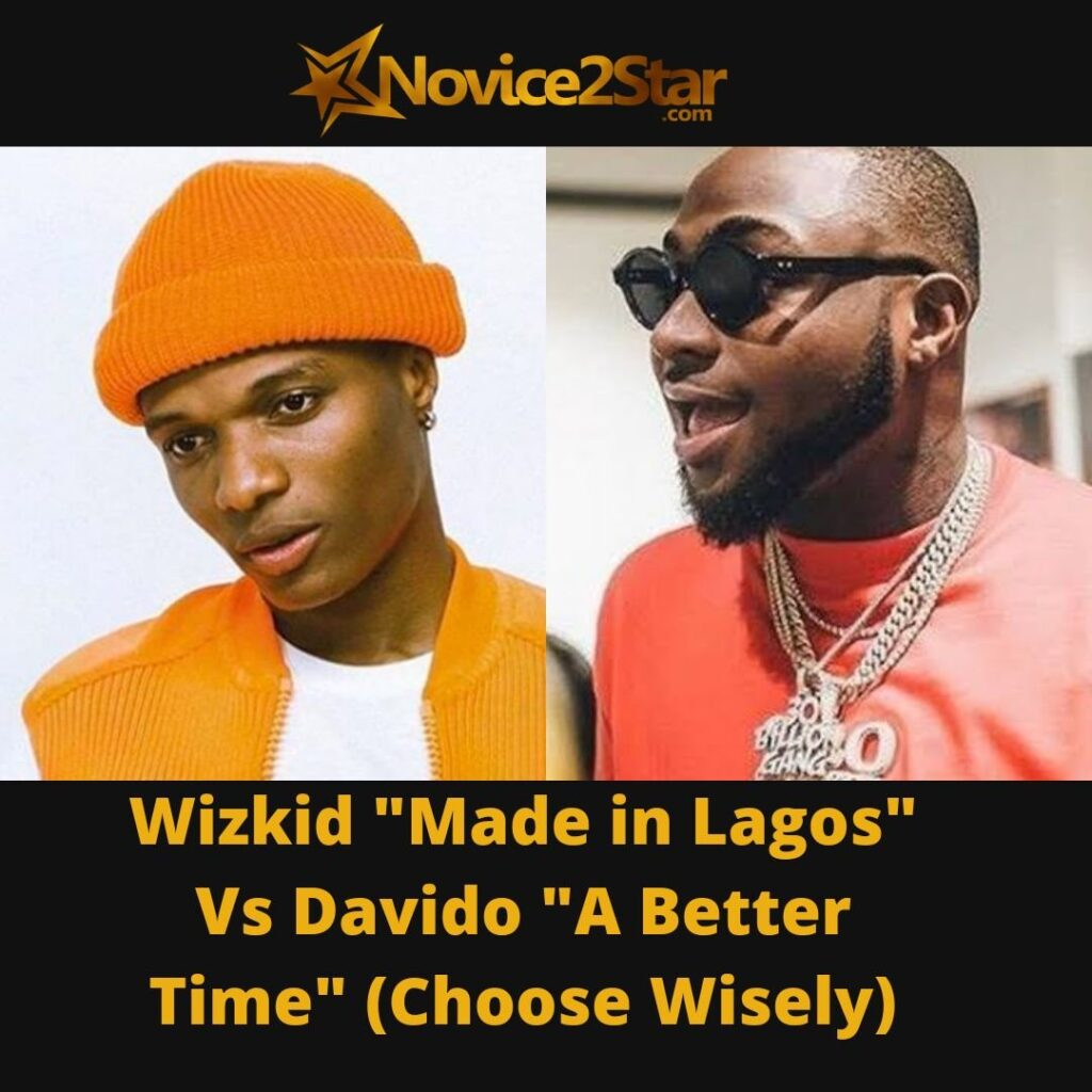 "Wizkid ""Made in Lagos"" Vs Davido ""A Better Time"" (Choose Wisely)"