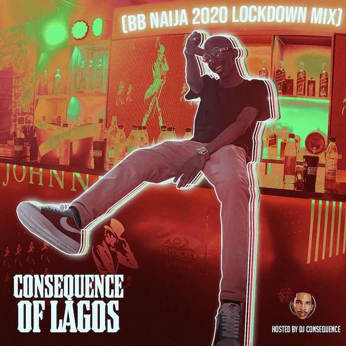 DJ Consequence Big Brother Naija 2020 Mixtape